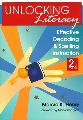 Unlocking Literacy By Henry, Marcia K., Ph.D.